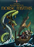 Illustrated Norse Myths (Usborne Illustrated Story Collections)