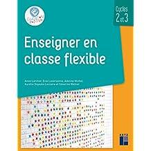 Enseigner en classe flexible - Cycles 2 et 3
