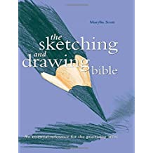 Sketching And Drawing Bible (Artist's Bibles) by Marylin Scott (2009-01-27)