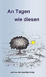 An Tagen wie diesen: Lyrik aus dem Sperling-Verlag