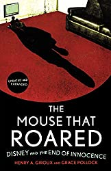The Mouse that Roared: Disney and the End of Innocence, Updated and Expanded Edition