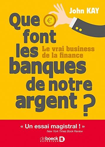 Que font les banques de notre argent ? : Le vrai business de la finance (Hors collection) par Paul-Jacques Lehmann