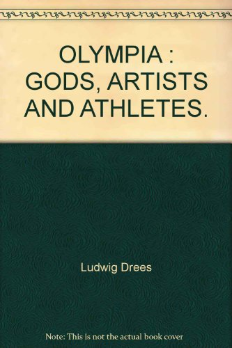 Olympia : gods, artists and athletes / Ludwig Drees | Drees, Ludwig