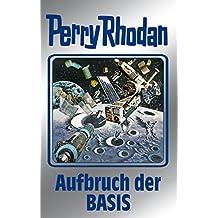 """Perry Rhodan 102: Aufbruch der BASIS (Silberband): Erster Band des Zyklus """"Pan-Thau-Ra"""" (Perry Rhodan-Silberband)"""