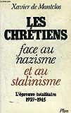 Les chrétiens face au nazisme et au stalinisme - L'épreuve totalitaire, 1939-1945
