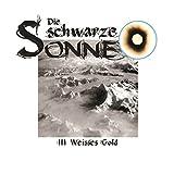 Weisses Gold (Die schwarze Sonne 3) - Günter Merlau