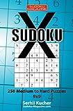 Sudoku X - 250 Medium to Hard Puzzles 9x9