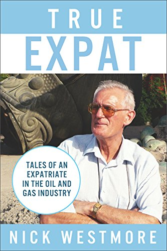 true-expat-tales-of-an-expatriate-in-the-oil-and-gas-industry