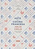 El Arte de la Cocina Francesa / Mastering the Art of French Cooking by Julia Child;Louisette Bertholle;Simone Beck(2013-12-17)