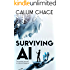 Surviving AI: The promise and peril of artificial intelligence (English Edition)
