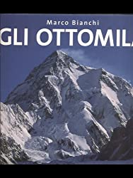 Gli ottomila. Harakorum e Himalaya: le quattordici vette più alte del mondo. Ediz. illustrata