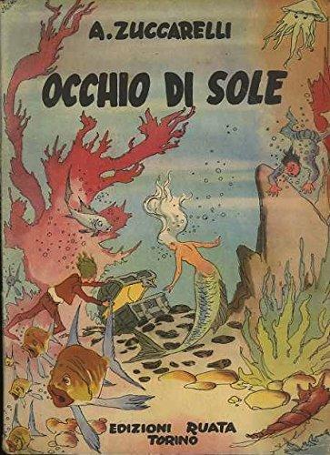 Occhio di Sole. Illustrazioni di Enrico Sacchi.