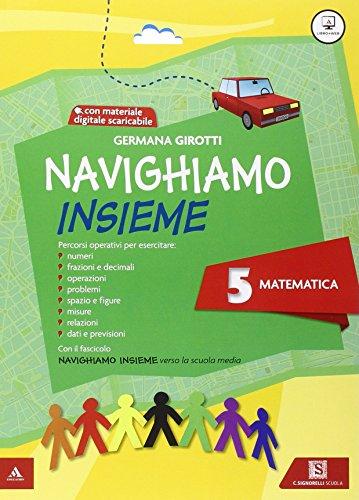 Navighiamo insieme matematica. Con e-book. Con espansione online. Per la Scuola elementare: 5