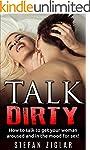 Dirty Talk: How to Talk Dirty: Talkin...