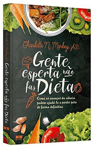 Gente Esperta não Faz Dieta (Em Portuguese do Brasil)