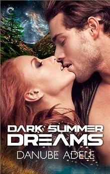Dark Summer Dreams (Dreamwalkers) von [Adele, Danube]