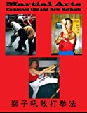 Martial Arts: Combined Old and New Methods: Volume 2 (Lion's Roar San Da)