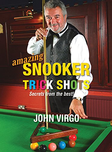 Amazing Snooker Trick Shots: Secrets from the Best! por John Virgo