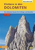 Klettern in den Dolomiten im 3. und 4. Grad: Die schönsten Routen für Anfänger und Genie?er