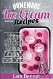 Best Ice Cream Maker Cookbooks - Homemade Ice Cream Recipes: Delicious Old-Fashioned & Ice Review