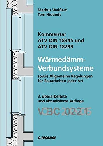 Kommentar ATV DIN 18345 und ATV DIN 18299 Wärmedämm-Verbundsysteme: VOB/C 2012+2015 sowie Allgemeine Regelungen für Bauarbeiten jeder Art