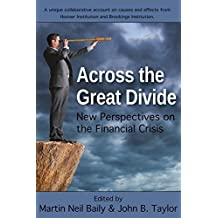 Across the Great Divide: New Perspectives on the Financial Crisis