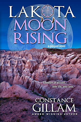 Lakota Moon Rising by [Gillam, Constance]