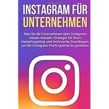 Instagram fuer Unternehmen: Was Sie als Unternehmen ueber Instagram wissen muessen
