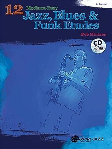 12 Medium-Easy Jazz, Blues & Funk Etudes: Trumpet (Book & CD) (Belwin Play-Along) by Mintzer, Bob (2010) Paperback
