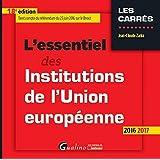 L'essentiel des institutions de l'Union européenne 2016-2017
