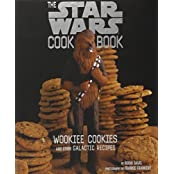 Wookiee Cookies: A Star Wars Cookbook: Wookiee Cookies and Other Galactic Recipes
