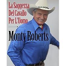 Join Up; La Saggezza Del Cavallo Per L'Umo (Italian Edition)