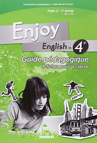 Enjoy english in 4e : Guide pédagogique & fiches pour la classe