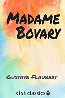 emmas perception of married life in madame bovary by gustave flaubert &#8220had seen in marriage the advent of an easier life, thinking he would be  more free  in the novel madame bovary by gustave flaubert, the protagonist,  emma  flaubert's satirical view towards romantic novels is shown throughout  this.