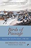 Birds of Passage: Travels in South India, 1798-1801