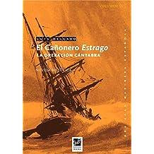 El cañonero Estrago: La operación cántabra (Saga Marinera ...