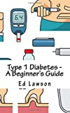 Type 1 Diabetes - A Beginner's Guide