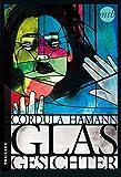 Glasgesichter von Cordula Hamann
