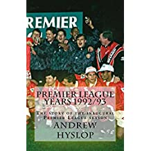 Premier League Years 1992/93: The story of the inaugural Premier League season