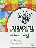 Piattaforma matematica. Aritmetica 2-Geometria 2. Per la Scuola media. Con e-book. Con espansione online