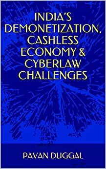 INDIA'S DEMONETIZATION, CASHLESS ECONOMY & CYBERLAW CHALLENGES by [DUGGAL, PAVAN]