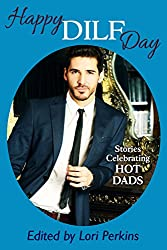Happy DILF Day: Stories Celebrating Hot Dads