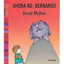 Ahora no, Bernardo / Not Now, Bernard! (Nidos para la lectura / Nests for reading)