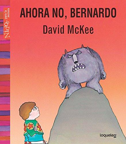 Ahora no, Bernardo / Not Now, Bernard! par David McKee