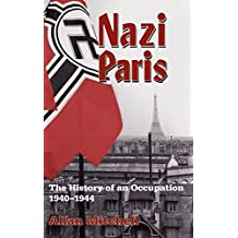 Nazi Paris: The History of an Occupation, 1940-1944