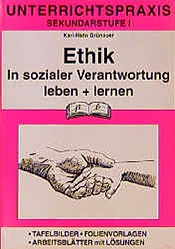 Ethik (Unterrichtspraxis), Bd.1, In sozialer Verantwortung leben und lernen