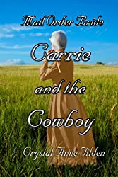 Mail Order Bride : Carrie and the Cowboy (Westward Wanted Book 1)