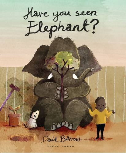 Have You Seen Elephant? by David Barrow (2015-10-09)
