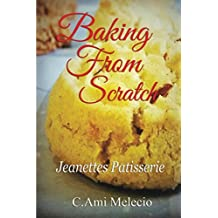 Baking from Scratch  Jeanettes Patisserie