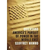 Quicksand: America's Pursuit of Power in the Middle East [ QUICKSAND: AMERICA'S PURSUIT OF POWER IN THE MIDDLE EAST ] by Wawro, Geoffrey (Author) Feb-16-2011 [ Paperback ]